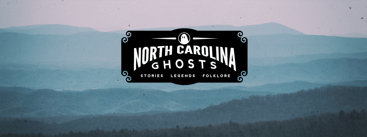 Stories form the Mountains |  North Carolina Ghosts